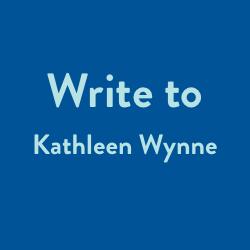 Write to Kathleen Wynne